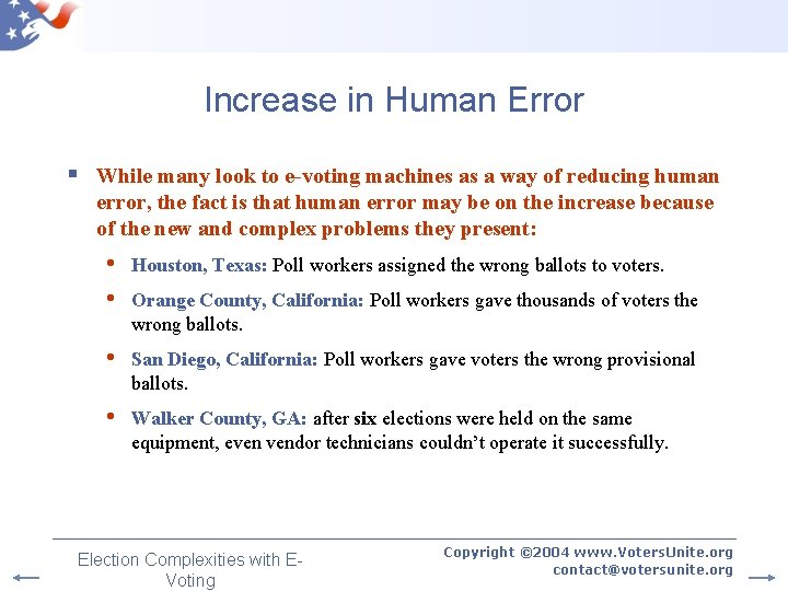Increase in Human Error § While many look to e-voting machines as a way