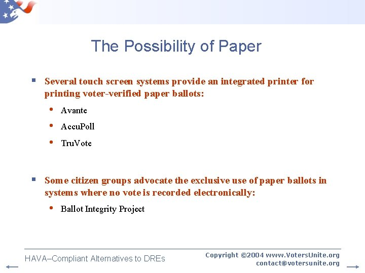 The Possibility of Paper § Several touch screen systems provide an integrated printer for