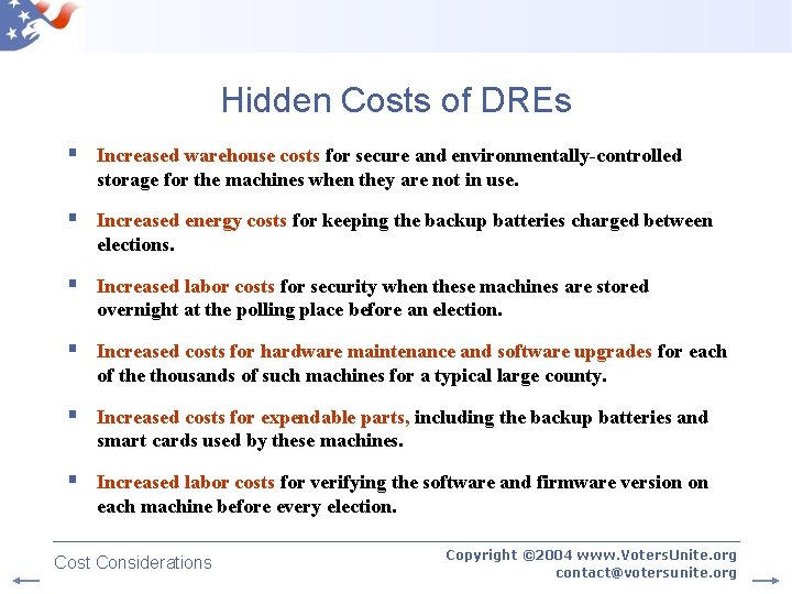 Hidden Costs of DREs § Increased warehouse costs for secure and environmentally-controlled storage for