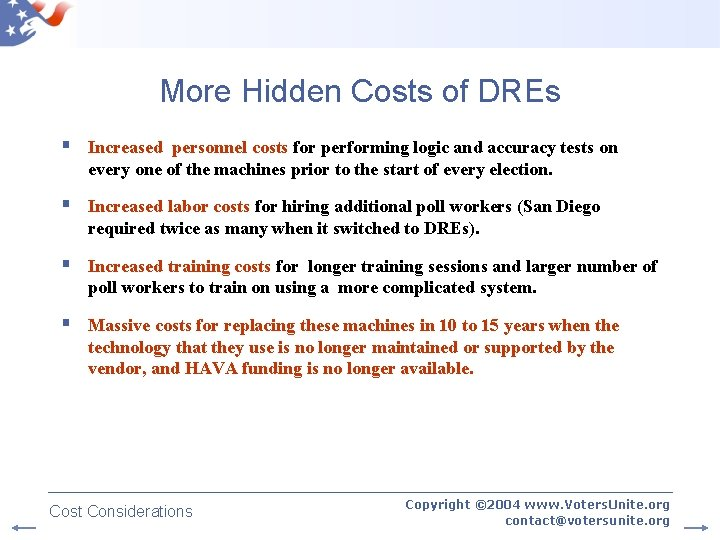 More Hidden Costs of DREs § Increased personnel costs for performing logic and accuracy