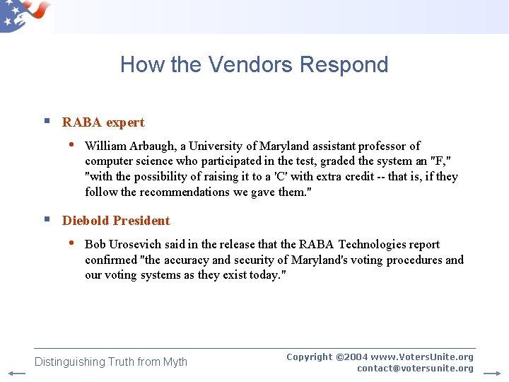 How the Vendors Respond § RABA expert • William Arbaugh, a University of Maryland