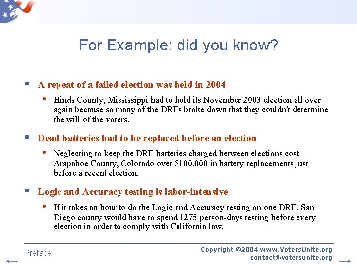 For Example: did you know? § A repeat of a failed election was held