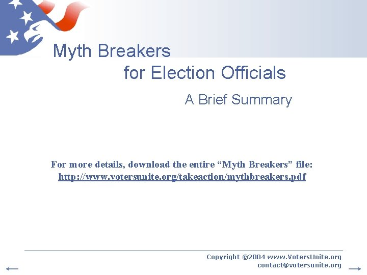 Myth Breakers for Election Officials A Brief Summary For more details, download the entire