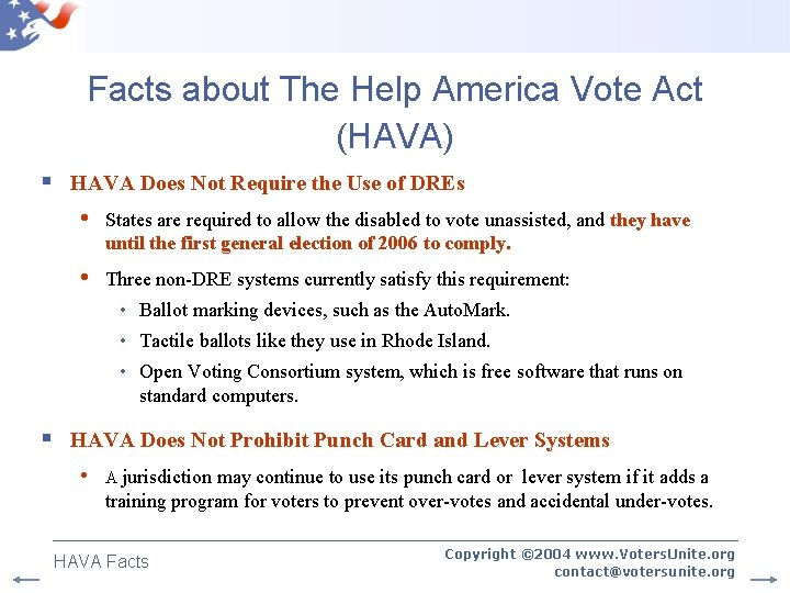 Facts about The Help America Vote Act (HAVA) § HAVA Does Not Require the