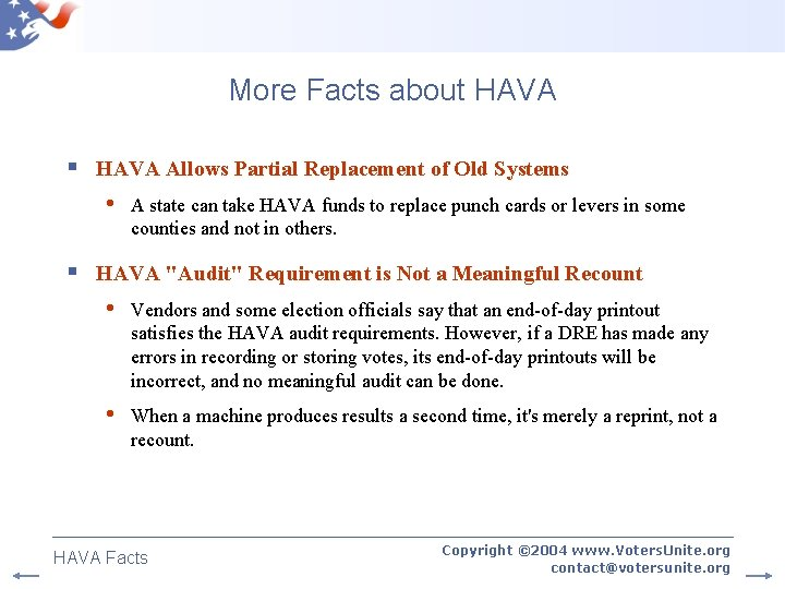 More Facts about HAVA § HAVA Allows Partial Replacement of Old Systems • A