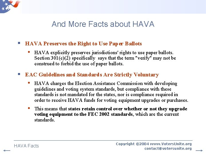 And More Facts about HAVA § HAVA Preserves the Right to Use Paper Ballots