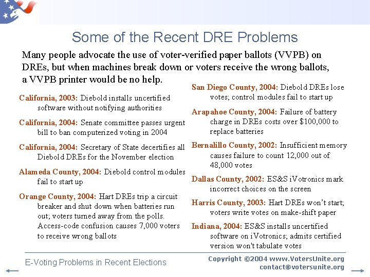 Some of the Recent DRE Problems Many people advocate the use of voter-verified paper