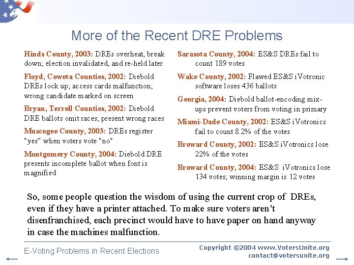 More of the Recent DRE Problems Hinds County, 2003: DREs overheat, break down; election