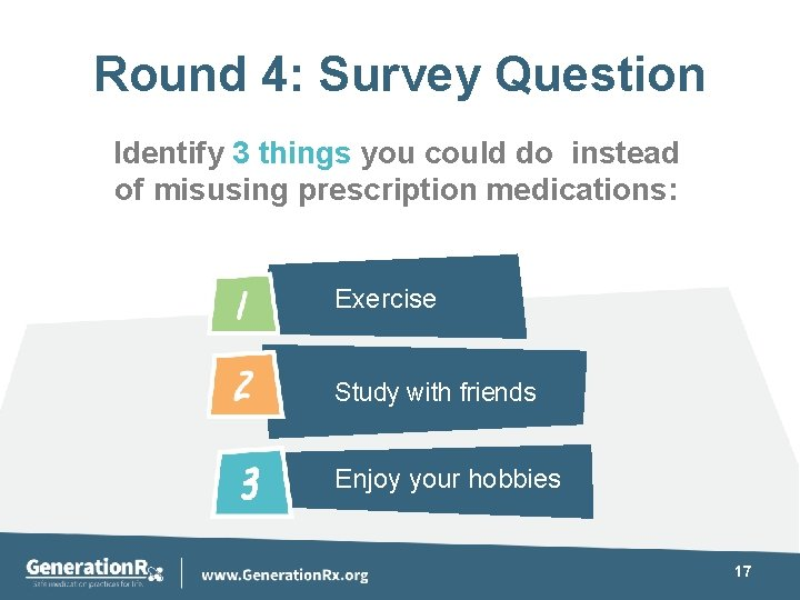 Round 4: Survey Question Identify 3 things you could do instead of misusing prescription