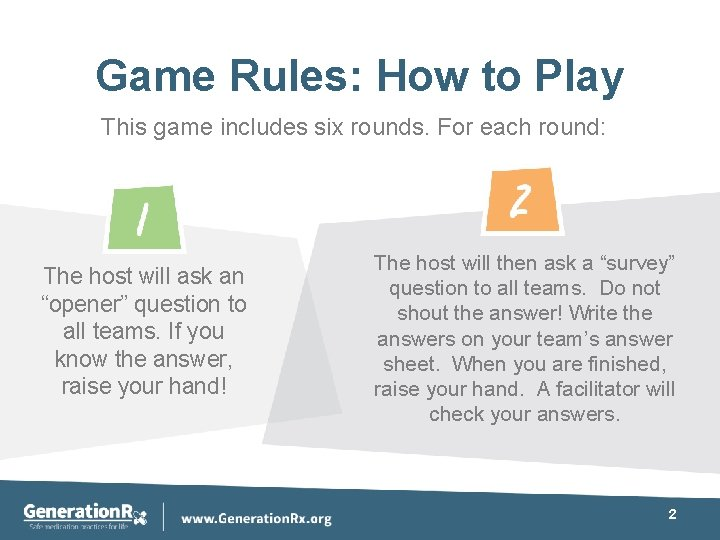 Game Rules: How to Play This game includes six rounds. For each round: The