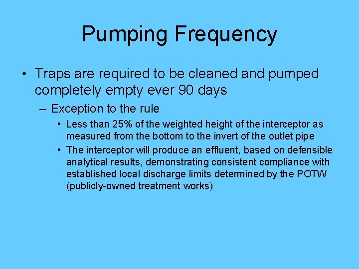 Pumping Frequency • Traps are required to be cleaned and pumped completely empty ever
