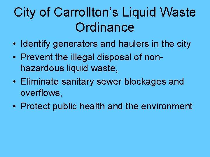 City of Carrollton's Liquid Waste Ordinance • Identify generators and haulers in the city