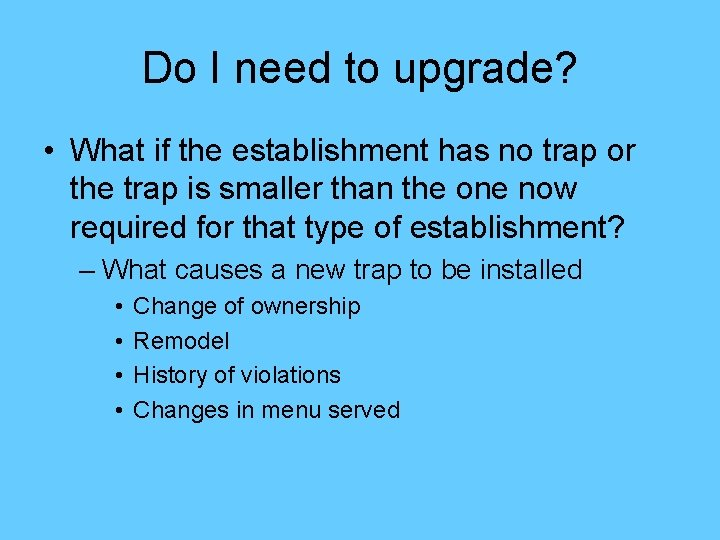 Do I need to upgrade? • What if the establishment has no trap or