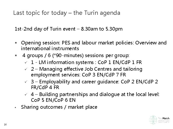 Last topic for today – the Turin agenda 1 st-2 nd day of Turin