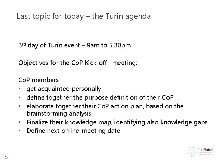 Last topic for today – the Turin agenda 3 rd day of Turin event