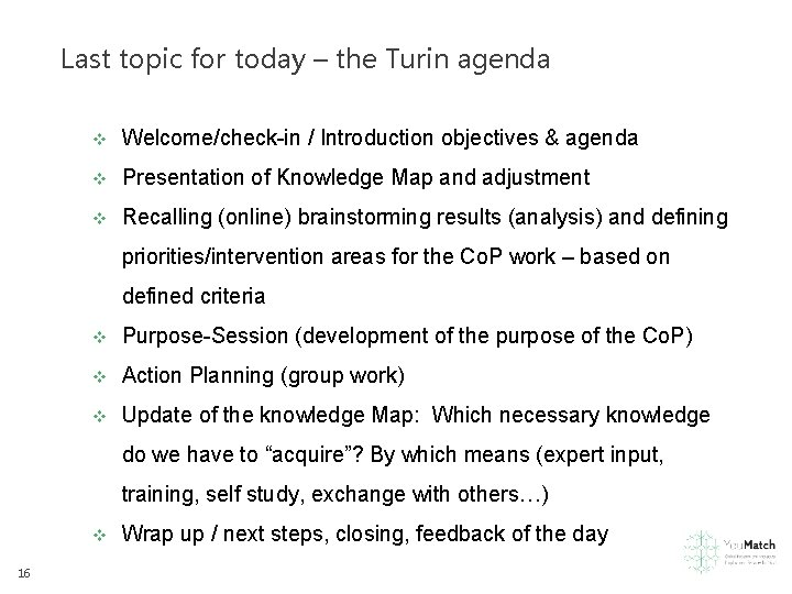 Last topic for today – the Turin agenda v Welcome/check-in / Introduction objectives &