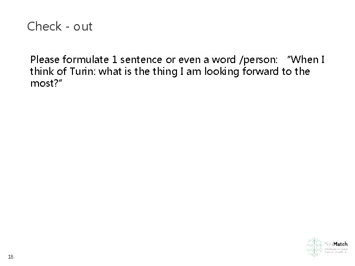 """Check - out Please formulate 1 sentence or even a word /person: """"When I"""