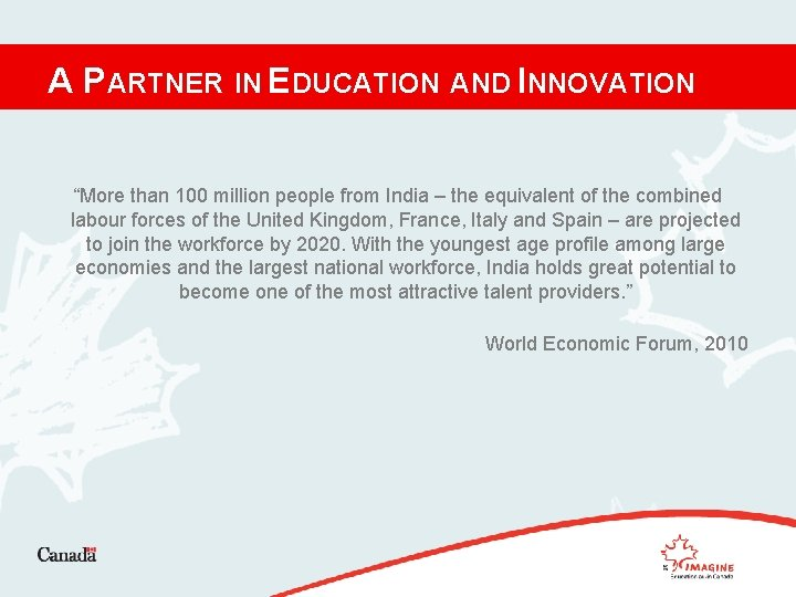 """A PARTNER IN EDUCATION AND INNOVATION """"More than 100 million people from India –"""