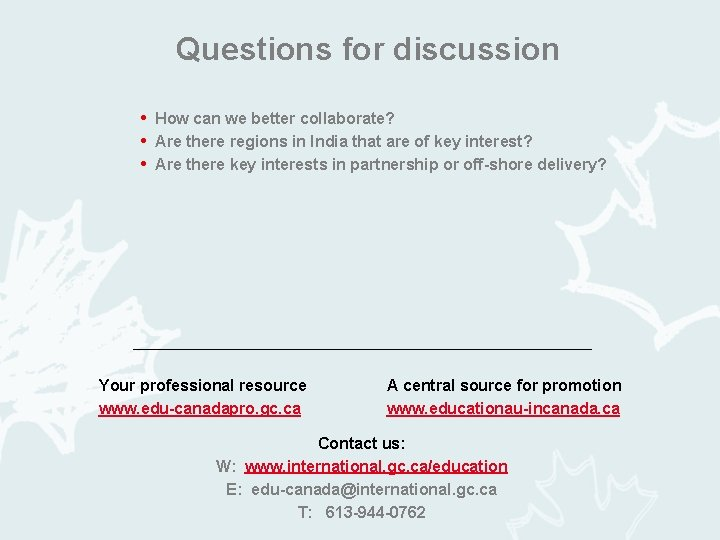 Questions for discussion • How can we better collaborate? • Are there regions in