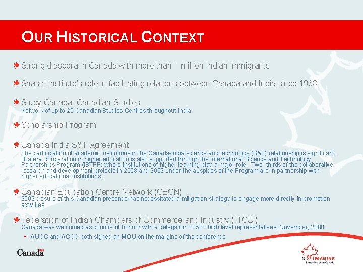 OUR HISTORICAL CONTEXT Strong diaspora in Canada with more than 1 million Indian immigrants