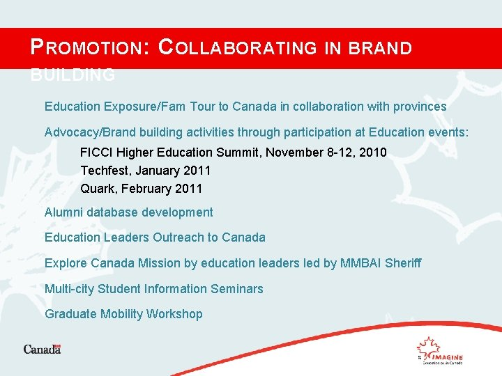 PROMOTION: COLLABORATING IN BRAND BUILDING Education Exposure/Fam Tour to Canada in collaboration with provinces