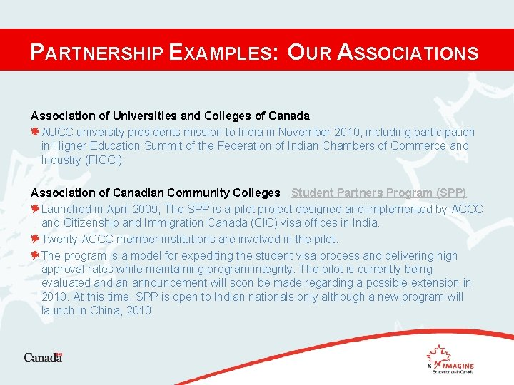 PARTNERSHIP EXAMPLES: OUR ASSOCIATIONS Association of Universities and Colleges of Canada AUCC university presidents
