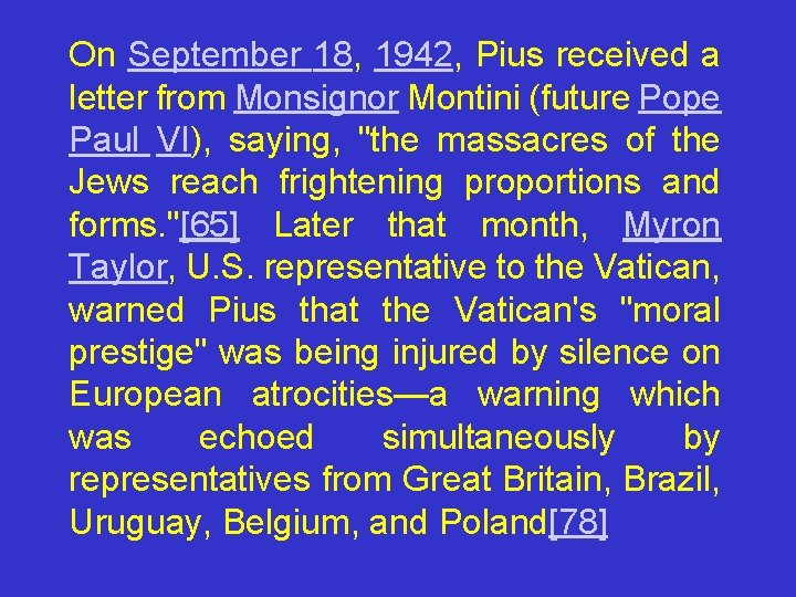On September 18, 1942, Pius received a letter from Monsignor Montini (future Pope Paul