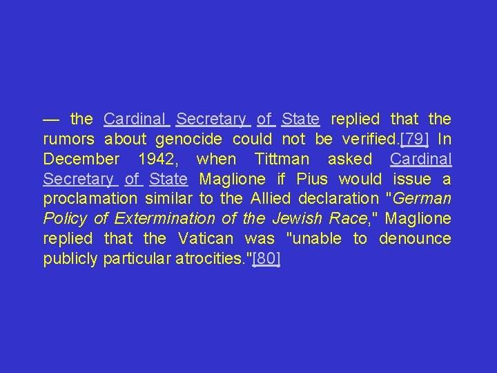 — the Cardinal Secretary of State replied that the rumors about genocide could not