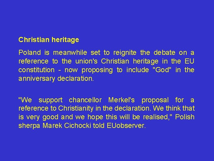 Christian heritage Poland is meanwhile set to reignite the debate on a reference to