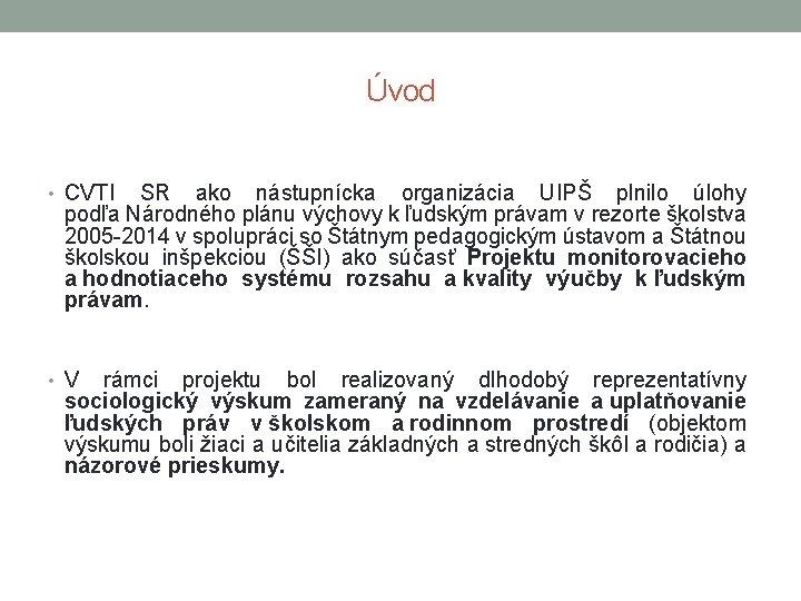 Úvod • CVTI SR ako nástupnícka organizácia UIPŠ plnilo úlohy podľa Národného plánu výchovy