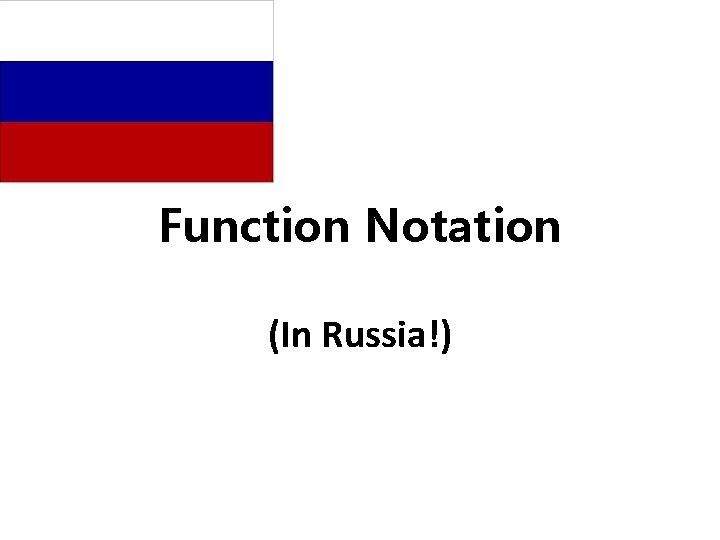 Function Notation (In Russia!)