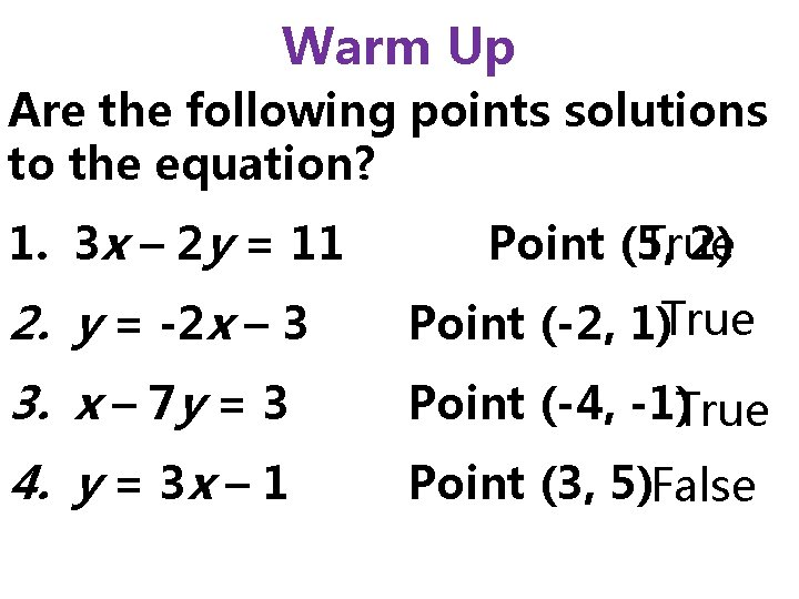 Warm Up Are the following points solutions to the equation? 1. 3 x –