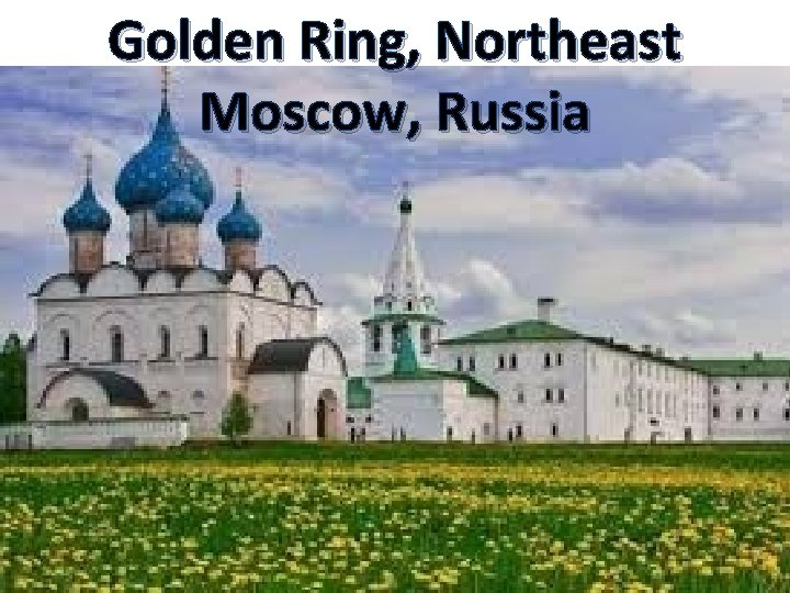 Golden Ring, Northeast Moscow, Russia