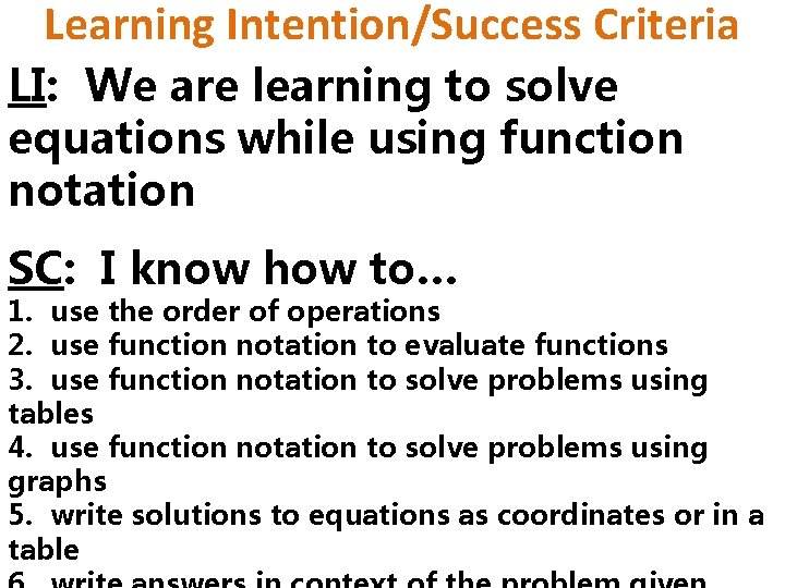 Learning Intention/Success Criteria LI: We are learning to solve equations while using function notation