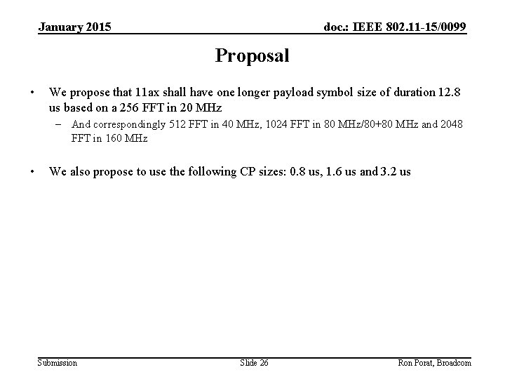 January 2015 doc. : IEEE 802. 11 -15/0099 Proposal • We propose that 11