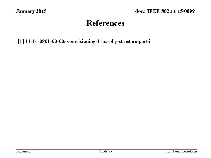 January 2015 doc. : IEEE 802. 11 -15/0099 References [1] 11 -14 -0801 -00