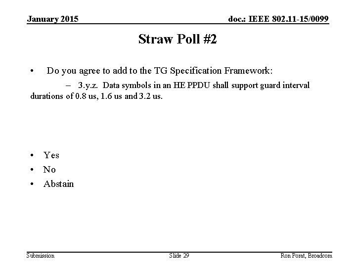 January 2015 doc. : IEEE 802. 11 -15/0099 Straw Poll #2 • Do you