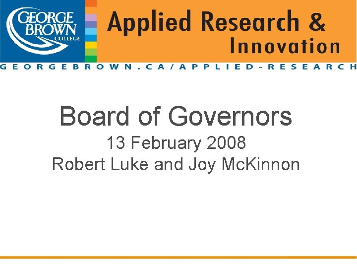 Place Title Here Board of Governors 13 February 2008 Robert Luke and Joy Mc.