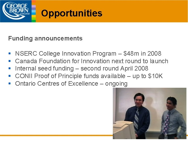 Opportunities Funding announcements § § § NSERC College Innovation Program – $48 m in