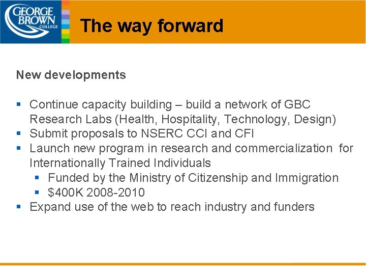 The way forward New developments § Continue capacity building – build a network of