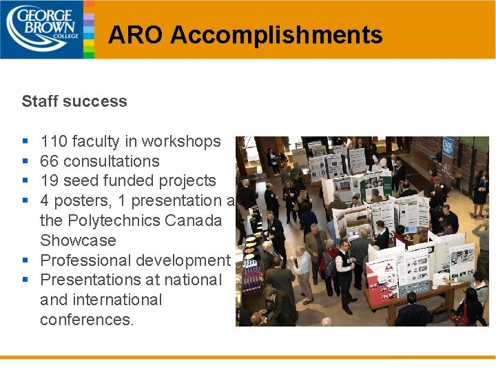ARO Accomplishments Staff success § § 110 faculty in workshops 66 consultations 19 seed