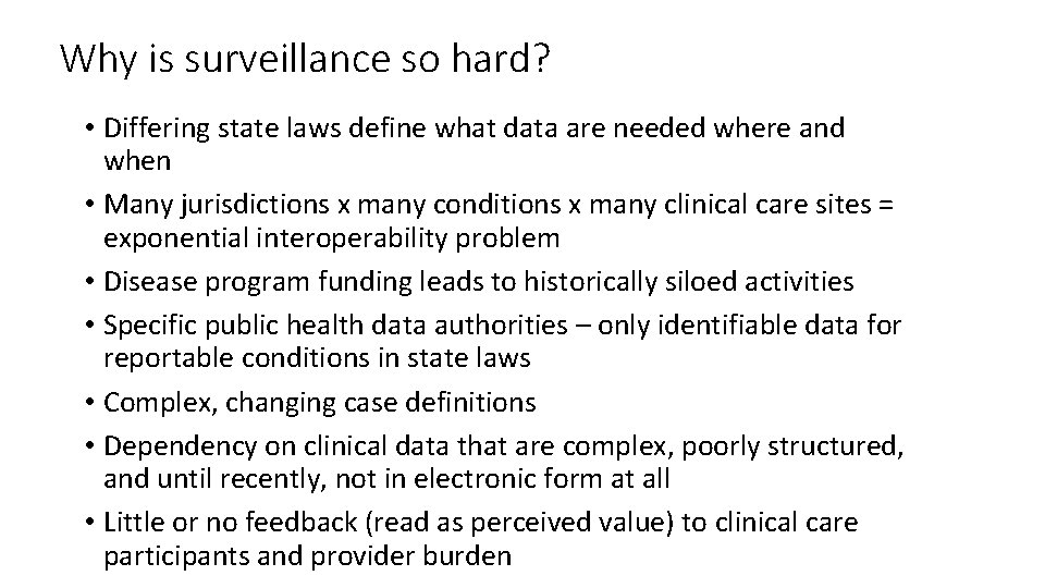 Why is surveillance so hard? • Differing state laws define what data are needed