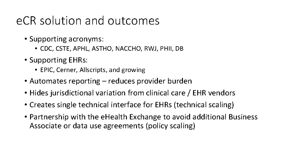 e. CR solution and outcomes • Supporting acronyms: • CDC, CSTE, APHL, ASTHO, NACCHO,