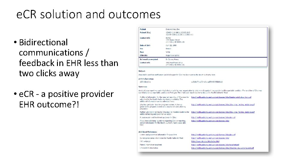 e. CR solution and outcomes • Bidirectional communications / feedback in EHR less than