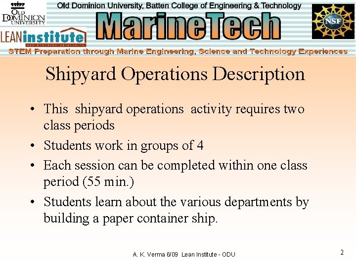 Shipyard Operations Description • This shipyard operations activity requires two class periods • Students