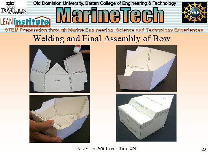 Welding and Final Assembly of Bow A. K. Verma 6/09 Lean Institute - ODU
