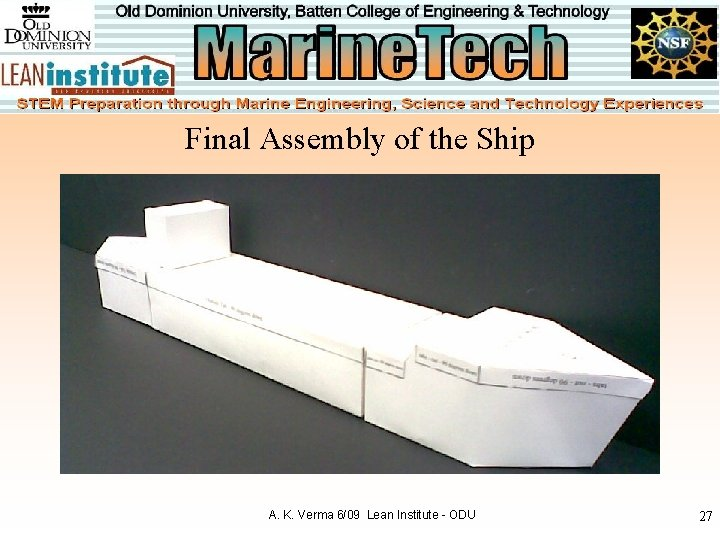 Final Assembly of the Ship A. K. Verma 6/09 Lean Institute - ODU 27