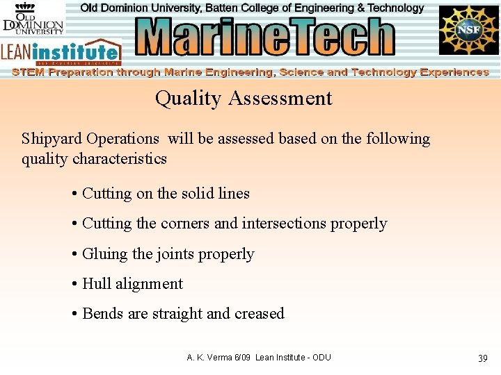 Quality Assessment Shipyard Operations will be assessed based on the following quality characteristics •