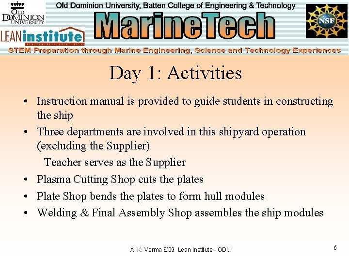 Day 1: Activities • Instruction manual is provided to guide students in constructing the