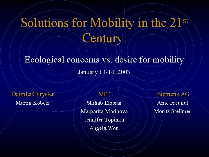 Solutions for Mobility in the Century: st 21 Ecological concerns vs. desire for mobility